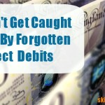 Don't Get Caught Out By Forgotten Direct Debits