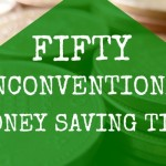 50 Unconventional Money Saving Tips