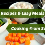 Budget Recipes and Easy Meals – Cooking From Scratch