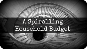 A Spiralling Household Budget