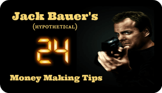 Jack Bauer's (hypothetical) 24 Money Making Tips