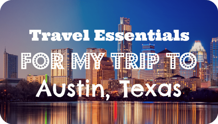 Travel Essentials for my Trip to Austin, Texas |The Skint Dad Blog