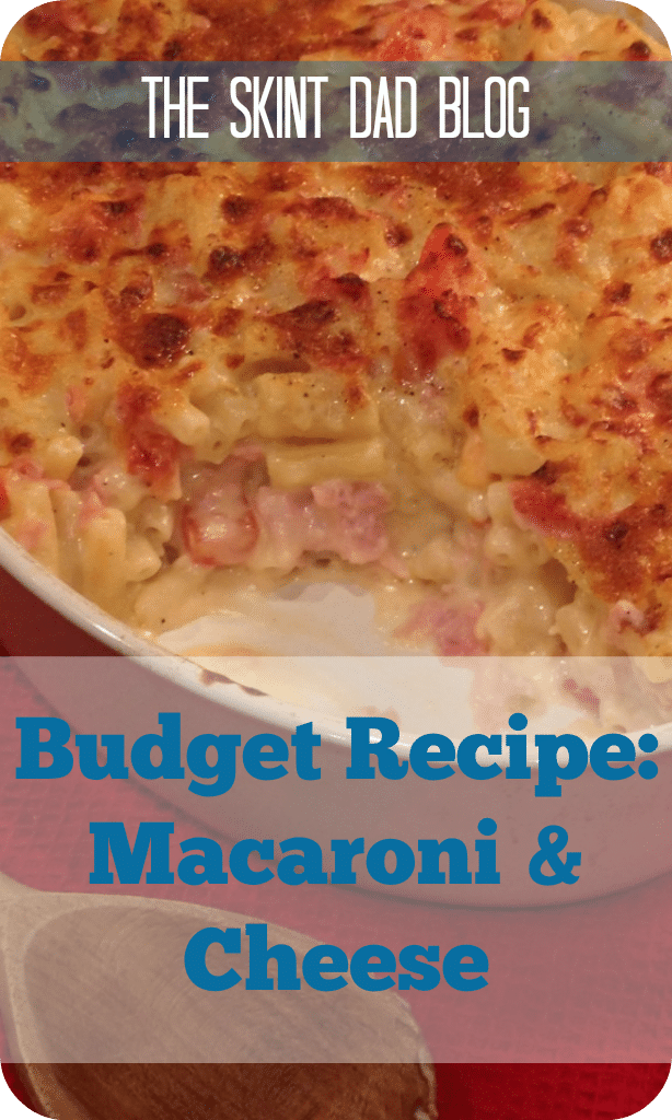 Budget Recipe: Macaroni and Cheese | The Skint Dad Blog