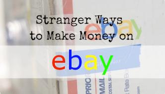 Stranger Ways to Make Money on eBay