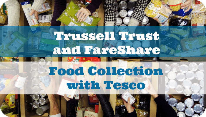 Trussell Trust and FareShare Food Collection with Tesco | skintdad.co.uk