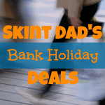 August Bank Holiday Deals