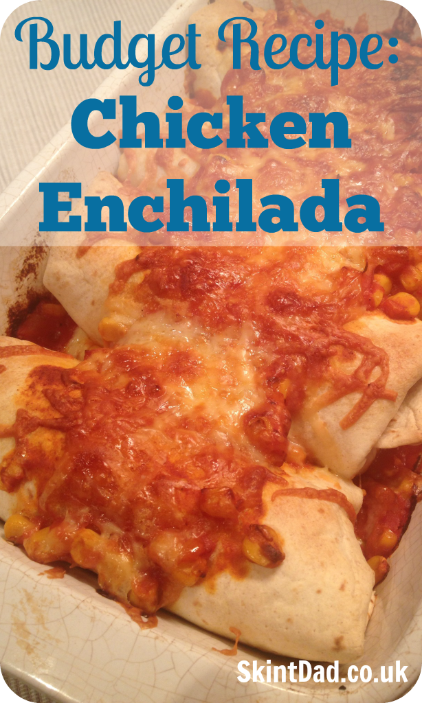 Budget Recipe Chicken Enchilada | The Skint Dad Blog