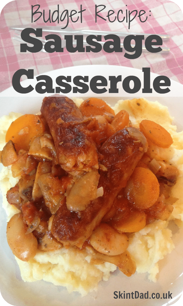 Sausage Casserole Budget Recipe | The Skint Dad Blog