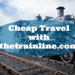 Cheap Travel with thetrainline.com