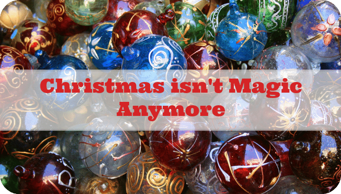 Christmas isn't Magic Anymore | The Skint Dad Blog