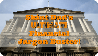 Skint Dad's Financial Jargon Buster | The Skint Dad Blog