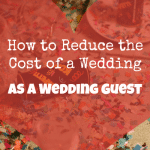 How to Reduce the Cost of a Wedding as a Wedding Guest
