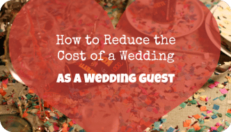 How to Reduce the Cost of a Wedding as a Wedding Guest | The Skint Dad Blog