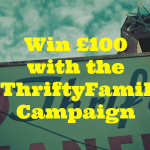 Win £100 with the #ThriftyFamily Campaign
