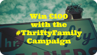 Win £100 with the #ThriftyFamily Campaign | The Skint Dad Blog