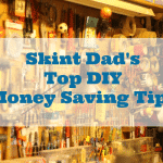 Skint Dad's Top DIY Money Saving Tips