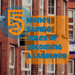 5 Money Saving Rules of Becoming a Landlord