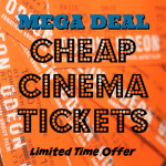 Cheap Cinema Tickets – Limited Time Offer