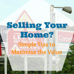 Selling Your Home? Simple Tips to Maximise the Value