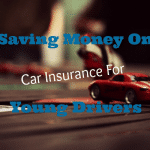 Saving Money on Car Insurance for Young Drivers