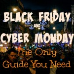 Black Friday and Cyber Monday – The Only Guide You Need