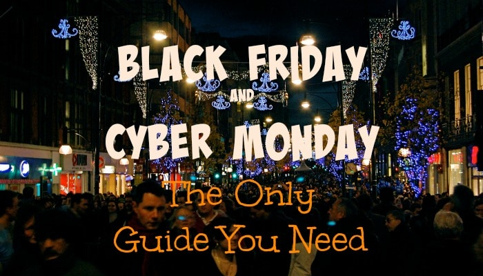 Black Friday and Cyber Monday - The Only Guide You Need