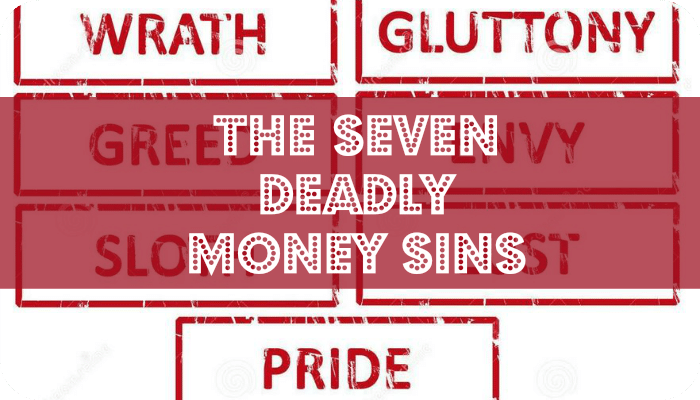 The Seven Deadly Money Sins | The Skint Dad Blog