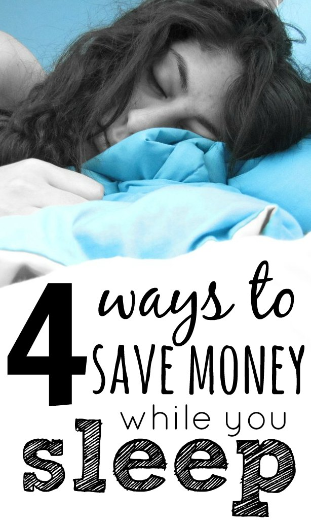 You can save money loads of ways in everyday living from renegotiating bills to slashing spending. When you fall asleep, saving money doesn't need to stop!