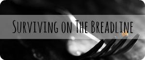 Surviving on the breadline