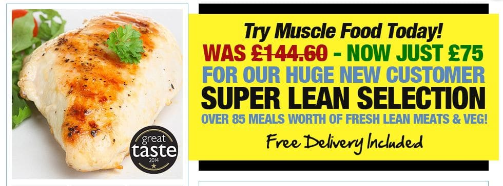 New customer Muscle Food UK super lean selection deal