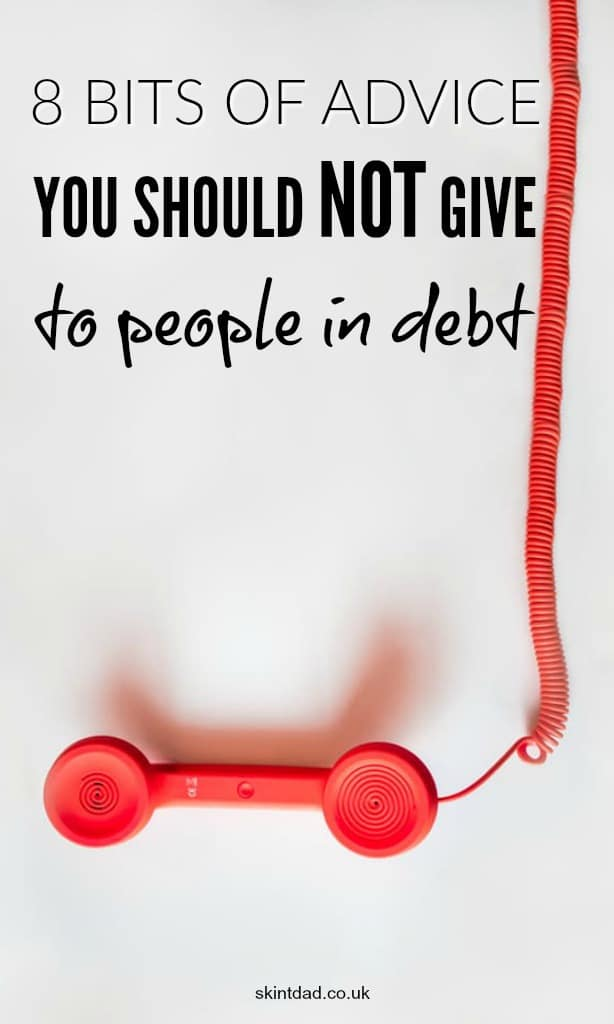 It is easy to share your own thoughts and ideas to help out people in debt. Unfortunately, some tips just aren't useful and can do more damage than good.